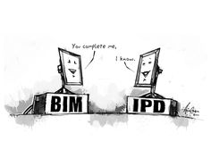 BIM and IPD Cartoon from DesignIntelligence