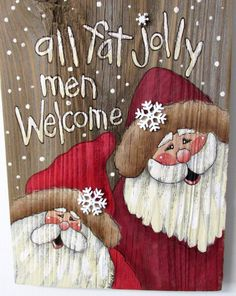 All Fat Jolly Men Welcome Sign, Hand Painted on Reclaimed Barn Wood, Rustic…