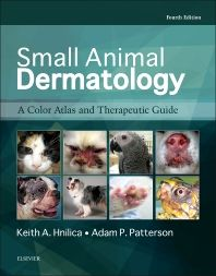 Small animal dermatology : a color atlas and therapeutic guide / Keith A. Hnilica, Adam P. Patterson. Elsevier, 2016