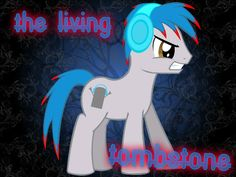 The Living Tombstone.lol this is a terrible name for a mlp. for kids. im just sayin. good thing he is aka koolfox The Living Tombstone, Music Station, Amazing Songs, My Little Pony Friendship, Rainbow Dash, Ponies, In This World, My Music, Youtubers