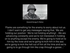 General George S. Patton - stressing the need for the U.S. Third Army to maintain both momentum and the offensive spirit.