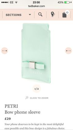 Ted Baker | Bow Phone Sleeve - I need this in every colour! <3