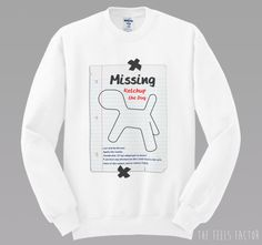 Ketchup The Dog Sweatshirt Missing Poster by TheFeelsFactor You wouldn't get it. its a fan thing 5sos Outfits, Cute Outfits, 5sos Shirt, T Shirt, 1d And 5sos, Band Merch, 5 Seconds Of Summer, Ketchup, Cool Bands