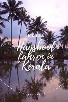 Backpacking Indien – Kerala: Im Hausboot durch Indien. #Indien #Kerala #Hausboot #Reiseblog