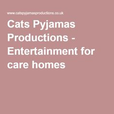 Cats Pyjamas Productions - Entertainment for care homes