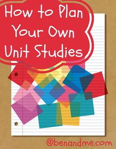 How To Plan Your Own Unit Studies  #homeschool #unitstudies