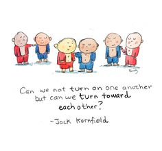 Can we not turn on one another but can we turn toward each other? - Jack Kornfield. | Today's Doodle: new kid's book!