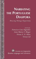 Narrating the Portuguese diaspora : piecing things together / edited by Francisco Cota Fagundes ... [et al.] - New York : Peter Lang, cop. 2011