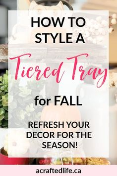 Want to add some fun fresh decor for Autumn? Use a tiered tray! This amazing and adaptable decor tool is a trend that's here to stay. Learn how to style a tiered tray for Fall for an instant refresh for the season! Fall Decor | Autumn | Dollar Store Decor | Budget Home Decor
