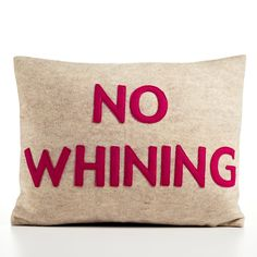 NO WHINING - oatmeal and fuchsia - 14x18inch recycled felt applique pillow (Etsy, alexandraferguson)