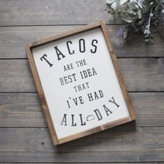 The best idea Taco Love, Lets Taco Bout It, My Taco, Taco Bar, Diy Signs, Funny Signs, Taco Humor, Taco Shop, Dover White