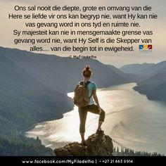 Ons sal nooit die diepte, grote en omvang van die Here se liefde vir ons kan begryp nie..