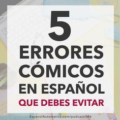 046- Aprende español: 5 errores cómicos en español que debes evitar