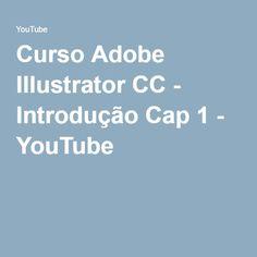Curso Adobe Illustrator CC - Introdução Cap 1 - YouTube