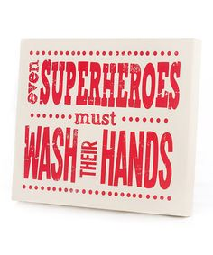 KIDS - Take a look at this Red 'Even Superheroes Must Wash Their Hands' Wall Art by Twelve Timbers on #zulily today!