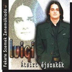 Luigi: Átsírt éjszakák CD - Dalnok Kiadó Zene- és DVD Áruház - Szerelmes dalok, zenék Luigi