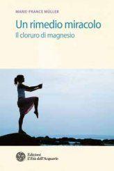 Un Rimedio Miracolo - Il Cloruro di Magnesio