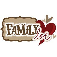 Family Love SVG scrapbook title family svg files family svg scrapbook title free svg cuts