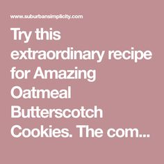 Try this extraordinary recipe for Amazing Oatmeal Butterscotch Cookies. The combination of oats and butterscotch is something special. Oatmeal Butterscotch Cookies, Oatmeal Scotchies, Crispy Cookies, Baking Soda, Amazing, Desserts, Recipes, Tailgate Desserts, Dessert