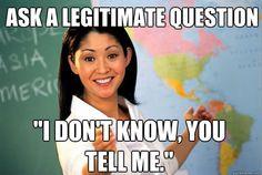 Unhelpful high school teacher.