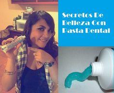 Secretos De Belleza Con Pasta Dental!! | Cuidar de tu belleza es facilisimo.com