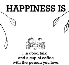 Happiness is.. Good talks and coffee!