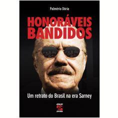 Honoráveis Bandidos, Palmério Dória