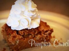 Pumpkin Crunch This is a very easy and decadent dessert...perfect for Halloween and Thanksgiving! :)