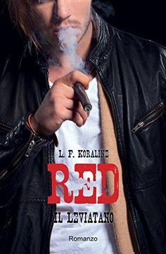 Atelier di una Lettrice Compulsiva: Recensione Red. Il Leviatano di LF Koraline