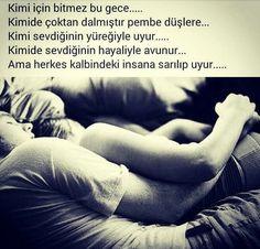 Ama herkes kalbindeki insana sarılıp uyur...