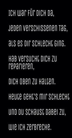 Ich war für dich da............. End Of Friendship, Sad Life, Feeling Lost, Mind Tricks, Quotes And Notes, Love Hurts, Love Your Life, My Mood, Wise Quotes