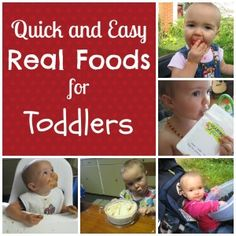 quick and easy real foods for toddlers - because real food can be JUST as convenient as cheerios!!!