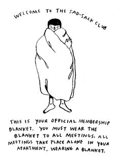 Funny pictures about The Sad-Sack Club. Oh, and cool pics about The Sad-Sack Club. Also, The Sad-Sack Club. The Words, Dibujos Cute, Think, Illustration, Pretty Words, New Wall, Memes, Inspire Me, Make Me Smile