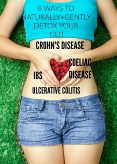8 Natural Ways To 'Detox' Your Gut (without bloody laxative tea 8 natural ways to detox your gut. Some simple tips to help detoxing if you have crohn's disease, ulcerative colitis, ibs or coeliac disease. Body Detox Cleanse, Liver Detox, Healthy Cleanse, Cleanse Recipes, Digestive Cleanse, Stomach Cleanse, Juice Cleanse, Crohns Disease Diet, Crohn's Disease