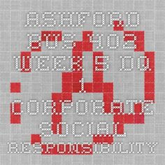 ASHFORD BUS 402 Week 5 DQ 1 Corporate Social Responsibility