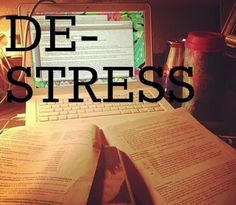 Like a message from God!! Found this pin at the perfect time! How to De-Stress From College Workloads!
