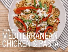 Mediterranean Chicken with PastaThis delicious dinner is bursting with fresh flavors! 4 servings Preparation time: 30 minutes Ingredients • 6 ounces penne, bow tie or ziti pasta • 12 ounces boneless...