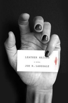 Leather Maiden by Joe R. Lansdale, cover by Peter Mendelsund