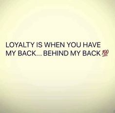 Behind My Back, Loyalty, Wise Words, Sayings, Quotes, Home Decor, Quotations, Qoutes, Wisdom Sayings