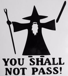 You Shall Not Pass Gandalf LOTR Car Truck Window Vinyl Decal Sticker 12 COLORS #VinylDecalSticker