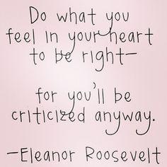 has lo que sientas con el corazón....seras criticado aún asi