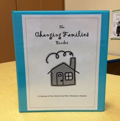 Changing Families Binder - Students create a page to share with other students who are experiencing changing families.