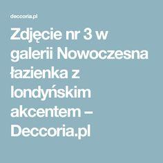 Zdjęcie nr 3 w galerii Nowoczesna łazienka z londyńskim akcentem – Deccoria.pl