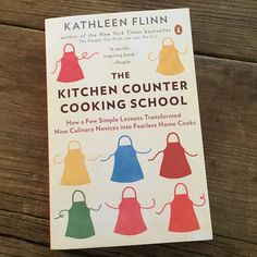 Review of The Kitchen Counter Cooking School by Kathleen Flinn | Recipe Renovator. Inspiring and captivating