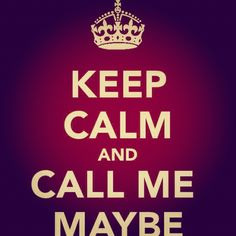 call me maybe!!!
