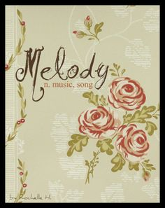 Baby Girl Name: Melody. Meaning: Music, song. Origin: English from the Greek word Melodia. http://www.pinterest.com/vintagedaydream/baby-names/
