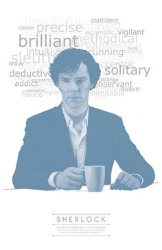 """Sherlock - TV Show Poster. I can't be convinced that he's a """"high functioning sociopath"""". Intelligent, yes! Sociopath, No."""