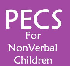 Picture Exchange Communication System (PECS) for nonverbal children