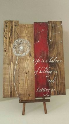 Reclaimed wood wall art - Life is a balance of holding on - Reclaimed pallet art - Pallet wood sign - Dandelion wood sign - Dandelion art Reclaimed rustic pallet wood sign Life is a by TinHatDesigns Pallet Wall Art, Reclaimed Wood Wall Art, Wood Pallet Signs, Wood Pallets, Painted Wood Signs, Pallet Projects Signs, Reclaimed Wood Projects, Pallet Boards, Rustic Wood Signs