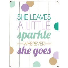 She Leaves A Little Sparkle Wall Art.